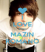 I LOVE YOU MAZIN ROMANO - Personalised Poster A4 size