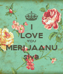 I LOVE YOU MERI JAANU siva - Personalised Poster A4 size