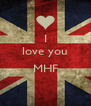 I love you  MHF  - Personalised Poster A4 size