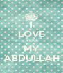 I LOVE YOU MY ABDULLAH - Personalised Poster A4 size