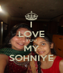 I LOVE YOU MY SOHNIYE - Personalised Poster A4 size
