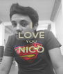 I LOVE YOU NICO  - Personalised Poster A4 size