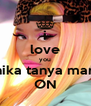 i love you onika tanya maraj ON - Personalised Poster A4 size