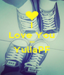 I Love You so YuliaPF  - Personalised Poster A4 size