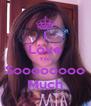 I Love You Soooooooo Much - Personalised Poster A4 size