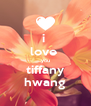 i  love  you tiffany hwang - Personalised Poster A4 size