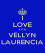 I LOVE YOU VELLYN LAURENCIA - Personalised Poster A4 size