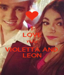 I LOVE YOU VIOLETTA AND LEON - Personalised Poster A4 size