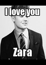 I love you  Zara - Personalised Poster A4 size
