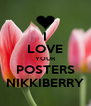 I LOVE YOUR POSTERS NIKKIBERRY - Personalised Poster A4 size