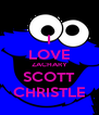 I LOVE ZACHARY SCOTT CHRISTLE - Personalised Poster A4 size