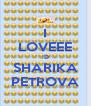 I LOVEEE :D SHARIKA PETROVA - Personalised Poster A4 size