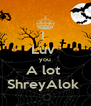 I  Luv  you A lot  ShreyAlok  - Personalised Poster A4 size