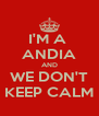 I'M A  ANDIA AND WE DON'T KEEP CALM - Personalised Poster A4 size