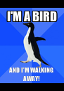 I'M A BIRD AND I'M WALKING AWAY! - Personalised Poster A4 size