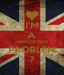 I'M A DIRECTIONER  PROBLEM ? - Personalised Poster A4 size