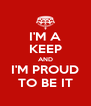 I'M A KEEP AND I'M PROUD TO BE IT - Personalised Poster A4 size