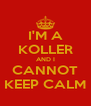 I'M A KOLLER AND I CANNOT KEEP CALM - Personalised Poster A4 size