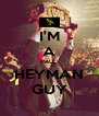 I'M A PAUL HEYMAN GUY - Personalised Poster A4 size