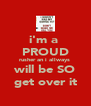 i'm a  PROUD rusher an i allways  will be SO get over it - Personalised Poster A4 size