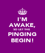 I'M AWAKE, SO LET THE  PINGING BEGIN! - Personalised Poster A4 size