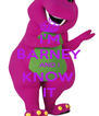 I'M BARNEY AND I KNOW  IT - Personalised Poster A4 size