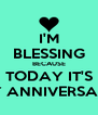 I'M BLESSING BECAUSE TODAY IT'S MY ANNIVERSARY - Personalised Poster A4 size