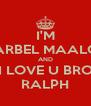 I'M CHARBEL MAALOUF AND I LOVE U BRO RALPH - Personalised Poster A4 size
