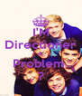 I'M Directioner A Problem  ? - Personalised Poster A4 size