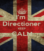 I'm  Directioner KEEP CALM  - Personalised Poster A4 size