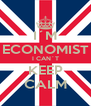 I´M ECONOMIST I CAN´T KEEP CALM - Personalised Poster A4 size