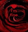 I'm fine    - Personalised Poster A4 size