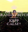I'M FROM ARANDAS BITCH, WE DON'T KEPP CALM!! - Personalised Poster A4 size