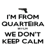 I'M FROM QUARTEIRA BITCH WE DON'T KEEP CALM - Personalised Poster A4 size