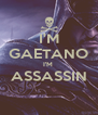 I'M GAETANO I'M  ASSASSIN  - Personalised Poster A4 size