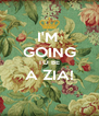 I'M  GOING TO BE A ZIA!  - Personalised Poster A4 size