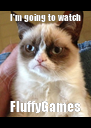 I'm going to watch FluffyGames - Personalised Poster A4 size