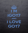 I M IGOT7 AND I LOVE GOT7 - Personalised Poster A4 size