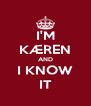 I'M KÆREN AND I KNOW IT - Personalised Poster A4 size