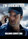 I'M LOOKING FOR VALARIE CHRISTINA - Personalised Poster A4 size