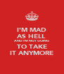 I'M MAD AS HELL AND I'M NOT GOING TO TAKE IT ANYMORE - Personalised Poster A4 size