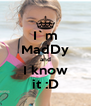 I`m MadDy and I know it :D - Personalised Poster A4 size