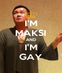 I'M MAKSI AND I'M GAY - Personalised Poster A4 size