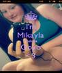 I'm Mikayla Mohella Goyo <3 - Personalised Poster A4 size