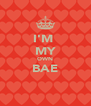 I'M  MY OWN BAE   - Personalised Poster A4 size
