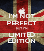 I'M NOT PERFECT BUT I'M LIMITED EDITION - Personalised Poster A4 size