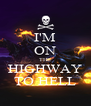 I'M ON THE HIGHWAY TO HELL - Personalised Poster A4 size
