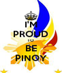 I'M PROUD TO BE PINOY - Personalised Poster A4 size