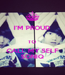 I'M PROUD  TO CALL MY SELF SONIQ - Personalised Poster A4 size