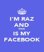 I'M RAZ AND THIS IS MY FACEBOOK - Personalised Poster A4 size
